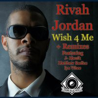 Wish 4 Me + Remixes — Rivah Jordan