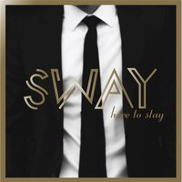 Here to Stay — SWAY