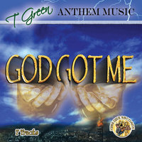 God Got Me — T Green