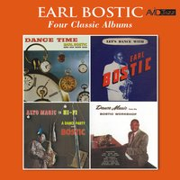 Four Classic Albums (Dance Time / Let's Dance / Alto Magic in Hi-Fi / Dance Music from the Bostic Workshop) — Earl Bostic