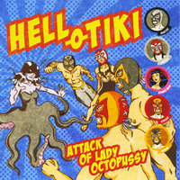Attack of Lady Octopussy — Hell-O-Tiki