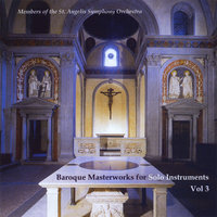 Baroque Masterworks For Solo Instruments Vol. 3 — Members of The St. Angelis Symphony Orchestra