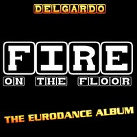 Fire On the Floor — Delgardo