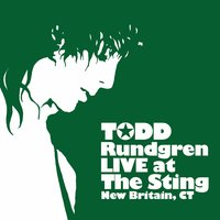 Live at The Sting - New Britain, CT — Todd Rundgren