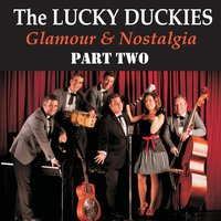 Glamour & Nostalgia - Part Two — The Lucky Duckies