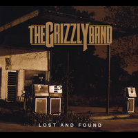Lost and Found — The Grizzly Band