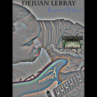Essence of Love — Dejuan Lebray