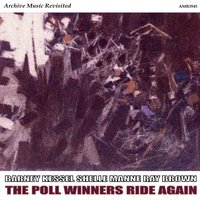 The Poll Winners Ride Again — Ray Brown, Barney Kessel, Shelly Manne, Shelly Manne, Barney Kessel & Ray Brown