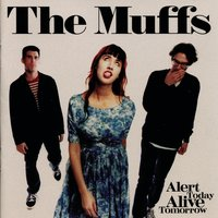Alert Today Alive Tomorrow — The Muffs