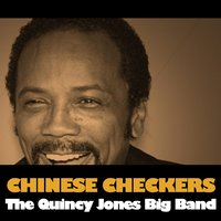 Chinese Checkers — The Quincy Jones Big Band