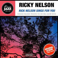 Rick Nelson Sings For You — Ricky Nelson