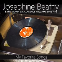 My Favorite Songs — Josephine Beatty, Clarence Williams' Blue Five, The Stomp Six