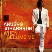 When I Become Me — Anders Johansson