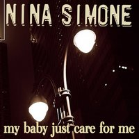 My Baby Just Care for Me — Nina Simone