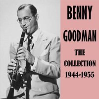 The Collection 1944-1955 — Benny Goodman