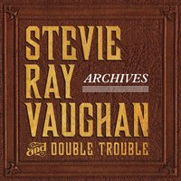 Archives — Double Trouble, Stevie Ray Vaughan, Stevie Ray Vaughan & Double Trouble