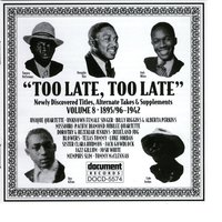 """Too Late, Too Late"" Vol. 8 (c. 1895/6-1942) — Various Artists - Document Records"