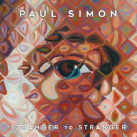 Stranger To Stranger — Paul Simon
