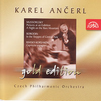 Ančerl Gold 4 Mussorgsky: Pictures at an Exhibition, A Night on the Bare Mountain/Borodin: In the Steppes of Central Asia/Rimsky — Czech Philharmonic Orchestra, Karel Ančerl, Karel An?erl, Модест Петрович Мусоргский, Николай Андреевич Римский-Корсаков, Александр Порфирьевич Бородин