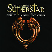 "«Иисус Христос — суперзвезда» — Andrew Lloyd Webber, ""Jesus Christ Superstar"" 1996 London Cast"