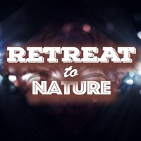 Retreat to Nature — Nature Retreat
