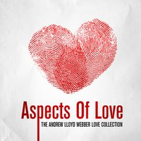Aspects Of Love - The Andrew Lloyd Webber Love Collection — сборник