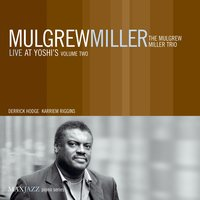 Live at Yoshi's, Vol. 2 — Mulgrew Miller, The Mulgrew Miller Trio