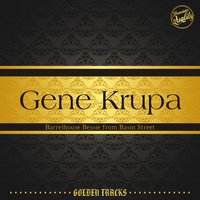 Barrelhouse Bessie from Basin Street — Gene Krupa