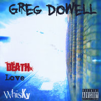 Death Love and Whisky — Greg Dowell