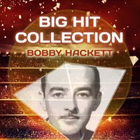 Big Hit Collection — Bobby Hackett