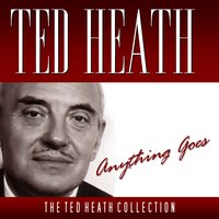 Anything Goes — Ted Heath