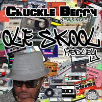 "Ole Skool ""Medley"" — Chuckle Berry"
