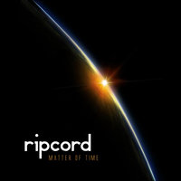 Matter of Time — Ripcord