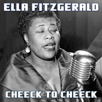 Cheek To Cheek — Ирвинг Берлин, Ella Fitzgerald