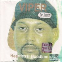 Heartless Hoodlum — Viper The Rapper