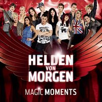 Helden von Morgen - Magic Moments — Helden von Morgen