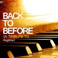 Back to Before - A Tribute to Ragtime — Ameritz Tribute Standards