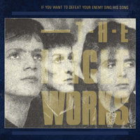 If You Want To Defeat Your Enemy Sing His Song — The Icicle Works