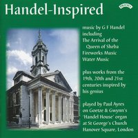 Handel-Inspired - The Organ of St. George's Church, Hanover Square, London — Paul Ayres