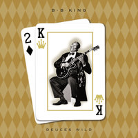 Deuces Wild — B.B. King