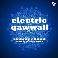 Electric Qawwali — Sammy Chand