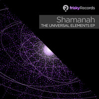 The Universal Elements EP — Shamanah