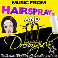 Music from Hairspray and Dreamgirls — Silver Screen Superstars