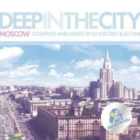 Deep in the City Moscow CD 02 - Compiled & Mixed by DJ OneDeep in the city Moscow 2 — DJ OneDeep