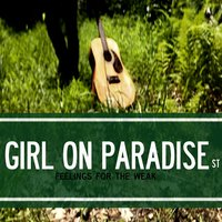 Girl On Paradise Street — Feelings for the Weak