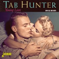 Young Love and All the Greatest Hits — Tab Hunter