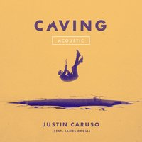 Caving — Justin Caruso, James Droll