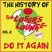 The History of the Loser's Lounge NYC, Vol. 2: Do It Again, Surfer Girl — Loser's Lounge