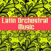 Latin Orchestral Music — сборник