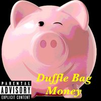 Duffle Bag Money — Isaiah 808, Young Wyater